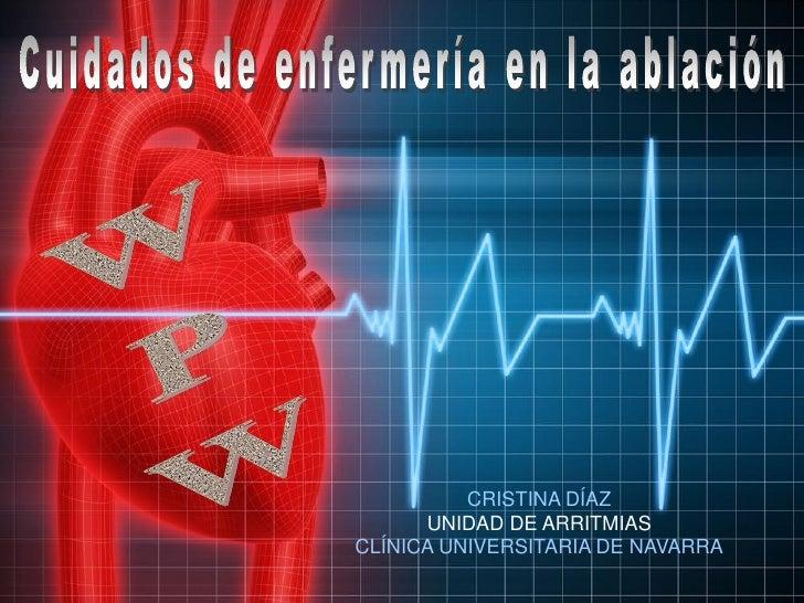 CRISTINA DÍAZ       UNIDAD DE ARRITMIAS CLÍNICA UNIVERSITARIA DE NAVARRA