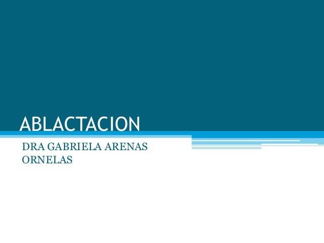 ABLACTACIONDRA GABRIELA ARENASORNELAS