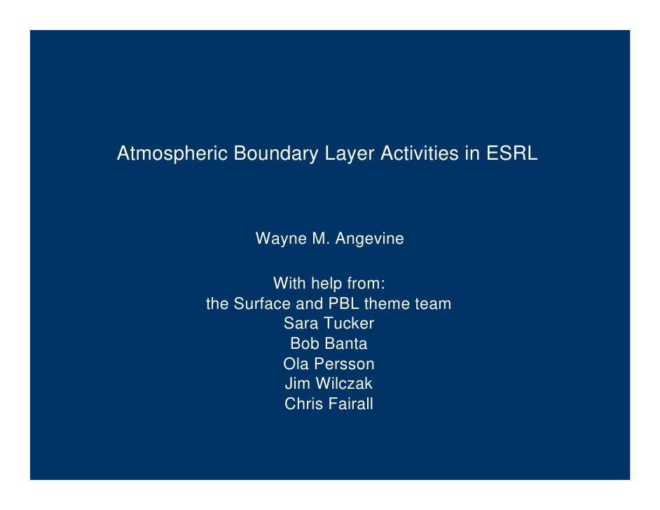 Atmospheric Boundary Layer Activities in ESRL                   Wayne M. Angevine                    With help from:      ...