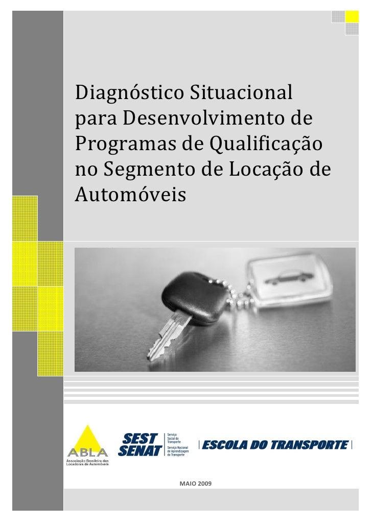 Diagnóstico Situacional para Desenvolvimento de Programas de Qualificação no Segmento de Locação de Automóveis            ...