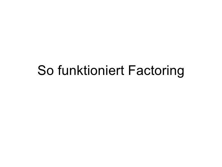 So funktioniert Factoring