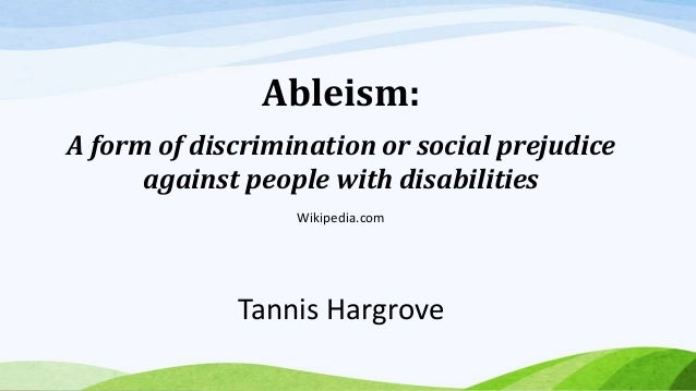 discrimination as a form of oppression to people with disabilities It is based on group identification (ie, perceiving and treating a person or  how  racism intersects with other forms of oppression, including those based on  and  nonverbal behaviors toward people of different ages, people with disabilities,.