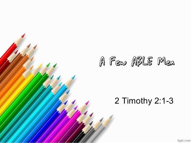 A Few ABLE Men 2 Timothy 2:1-3