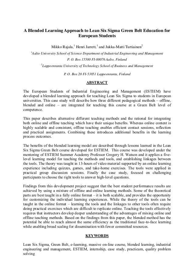 A Blended Learning Approach to Lean Six Sigma Green Belt Education for European Students Mikko Rajala,1 Henri Jarrett,1 an...