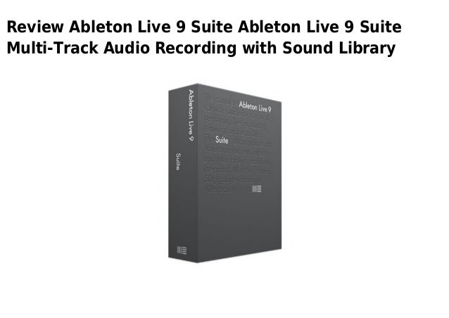 Review Ableton Live 9 Suite Ableton Live 9 SuiteMulti-Track Audio Recording with Sound Library