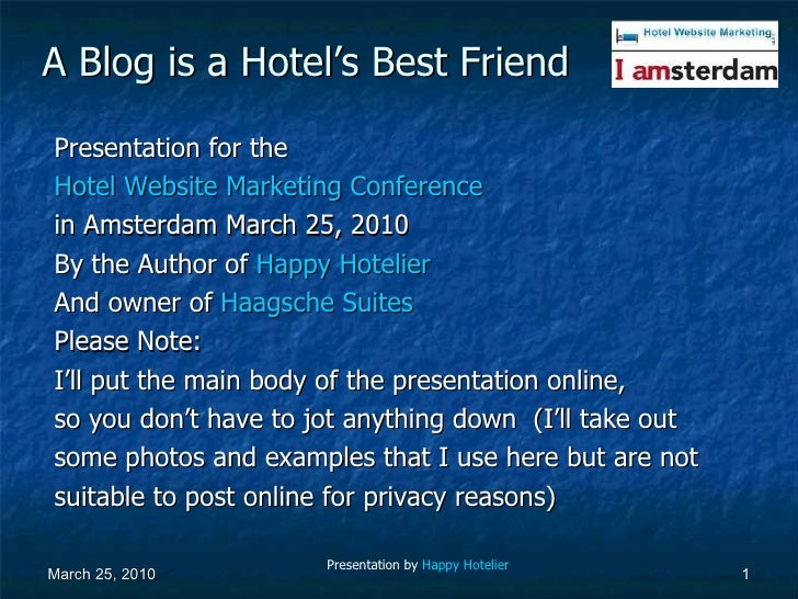 A Blog is a Hotel's Best Friend <ul><li>Presentation for the </li></ul><ul><li>Hotel Website Marketing Conference </li></u...