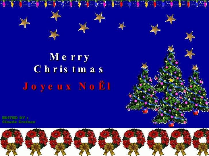 EDITED BY :   Claude Croteau Joyeux NoËl Merry Christmas