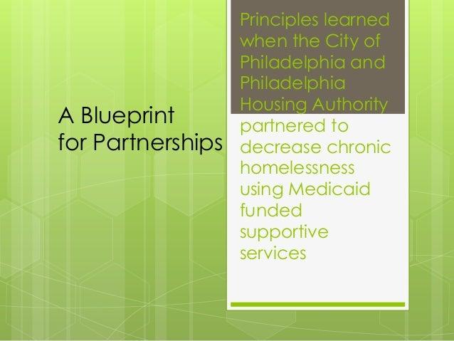 Principles learned when the City of Philadelphia and Philadelphia Housing Authority partnered to decrease chronic homeless...
