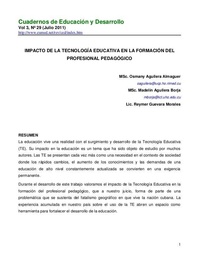 1 Cuadernos de Educación y Desarrollo Vol 3, Nº 29 (Julio 2011) http://www.eumed.net/rev/ced/index.htm IMPACTO DE LA TECNO...