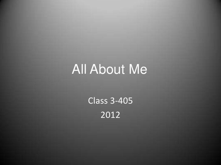 All About Me  Class 3-405     2012