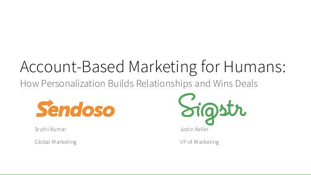 Account-Based Marketing for Humans: How Personalization Builds Relationships and Wins Deals Sruthi Kumar Global Marketing ...