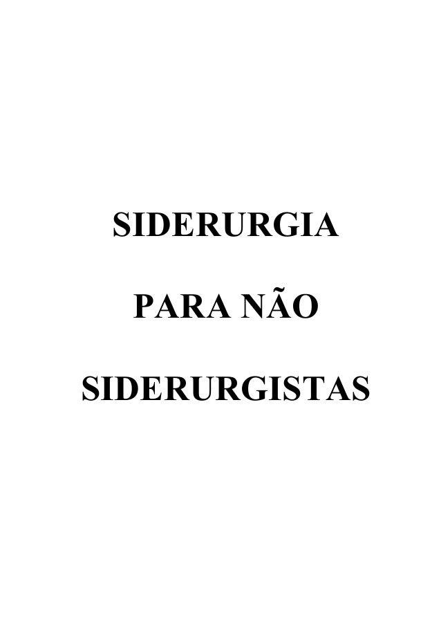 SIDERURGIA PARA NÃO SIDERURGISTAS