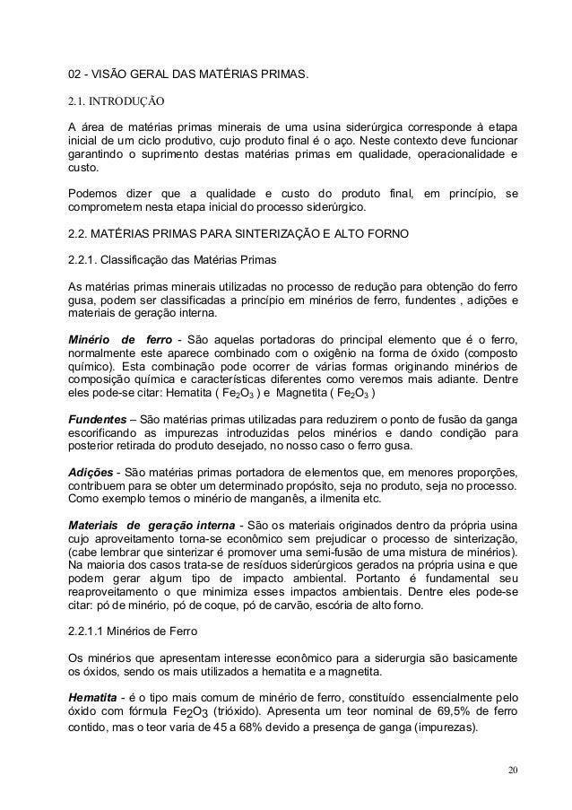 02 - VISÃO GERAL DAS MATÉRIAS PRIMAS. 2.1. INTRODUÇÃO A área de matérias primas minerais de uma usina siderúrgica correspo...