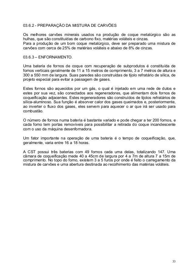 03.6.2 - PREPARAÇÃO DA MISTURA DE CARVÕES Os melhores carvões minerais usados na produção de coque metalúrgico são as hulh...