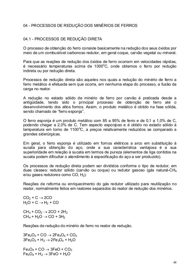 04 - PROCESSOS DE REDUÇÃO DOS MINÉRIOS DE FERROS 04.1 - PROCESSOS DE REDUÇÃO DIRETA O processo de obtenção do ferro consis...