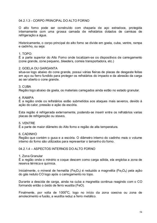 04.2.1.3 - CORPO PRINCIPAL DO ALTO FORNO O alto forno pode ser construído com chaparia de aço extradoce, protegida interna...
