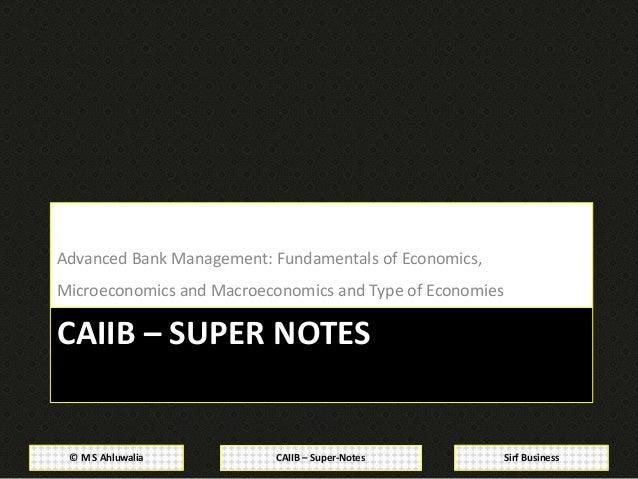 CAIIB Super Notes: Advanced Bank Management: Module A: Economic Analysis :Fundamentals of Economics, Microeconomics and Macroeconomics and Type of Economies   Slide 2