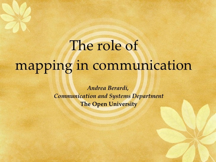 The role of mapping in communication Andrea Berardi,  Communication and Systems Department The Open University
