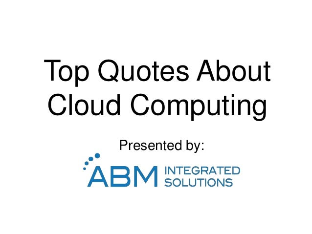 Our Favourite Cloud Computing Quotes