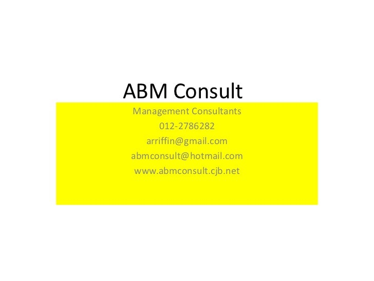 ABM ConsultManagement Consultants      012-2786282   arriffin@gmail.comabmconsult@hotmail.com www.abmconsult.cjb.net