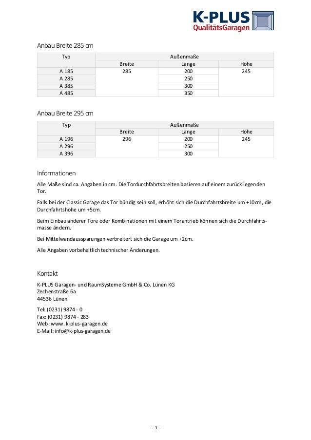 - 3 - AnbauBreite 285 cm Typ Außenmaße Breite Länge Höhe A 185 285 200 245 A 285 250 A 385 300 A 485 350 AnbauBreite 295 c...