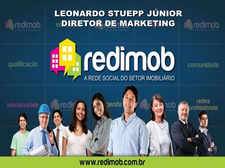 LEONARDO STUEPP JÚNIOR  DIRETOR DE MARKETING