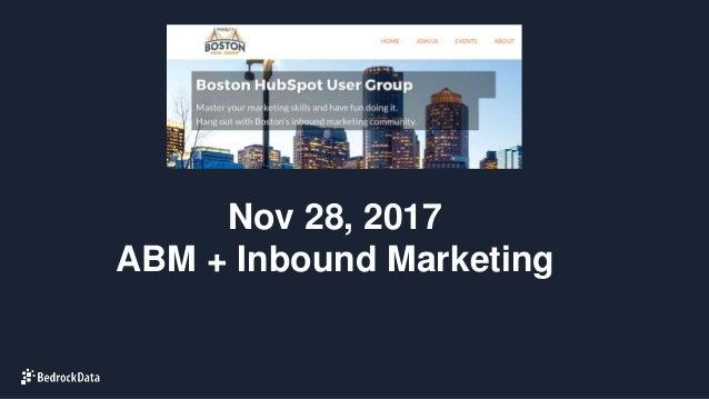 Nov 28, 2017 ABM + Inbound Marketing