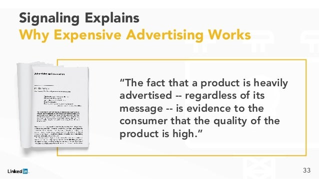 """Signaling Explains Why Expensive Advertising Works """"The fact that a product is heavily advertised -- regardless of its mes..."""