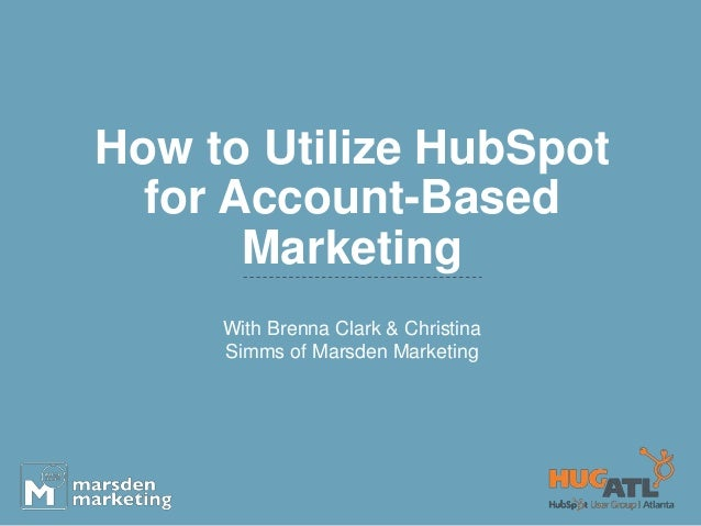 How to Utilize HubSpot for Account-Based Marketing With Brenna Clark & Christina Simms of Marsden Marketing