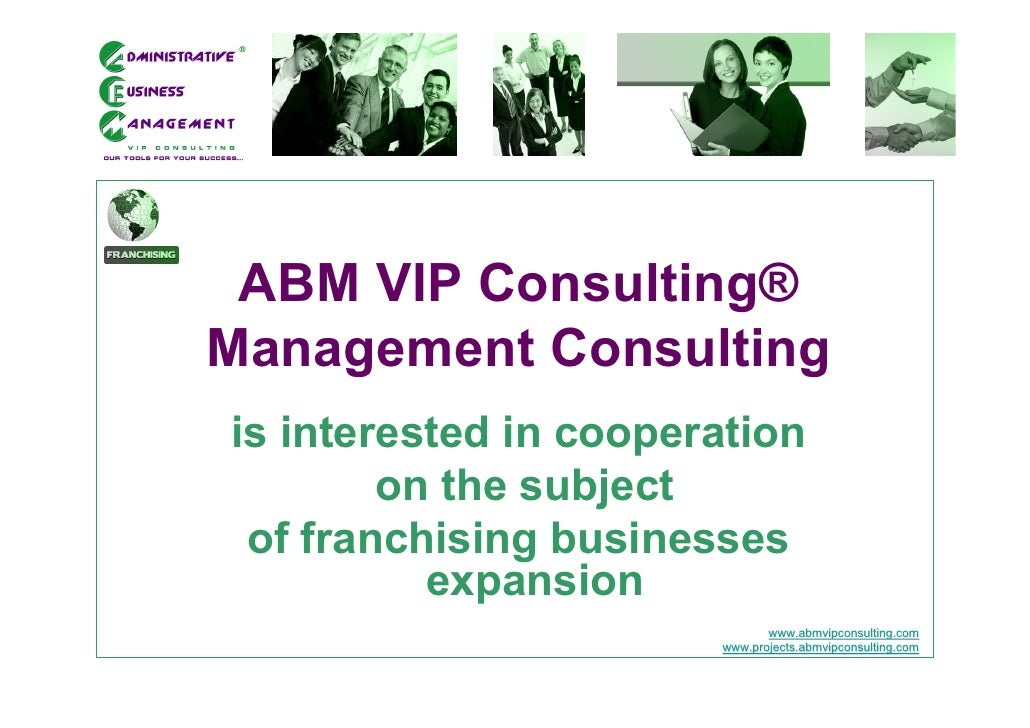 ABM VIP Consulting® Management Consulting is interested in cooperation         on the subject  of franchising businesses  ...