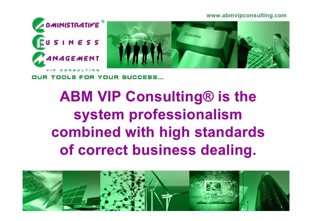 www.abmvipconsulting.com      ABM VIP Consulting® is the    system professionalism combined with high standards  of correc...