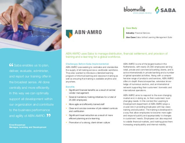 ® ABN AMRO is one of the largest banks in the Netherlands, with nearly 25,000 employees serving retail, private and commer...