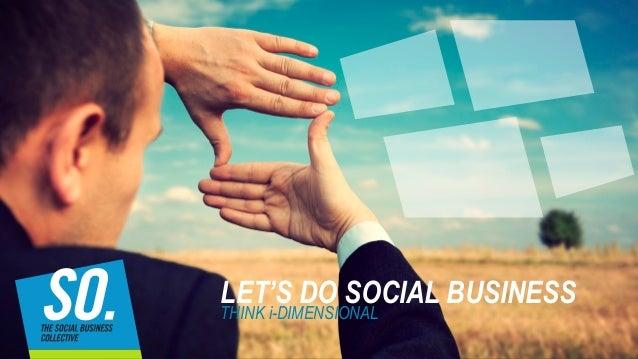 LET'S DO SOCIAL BUSINESSTHINK i-DIMENSIONAL