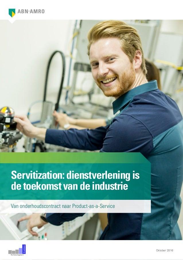 Servitization:dienstverleningis detoekomstvandeindustrie Oktober 2016 The Value Engineers Praetimus Van onderhoudscontract...