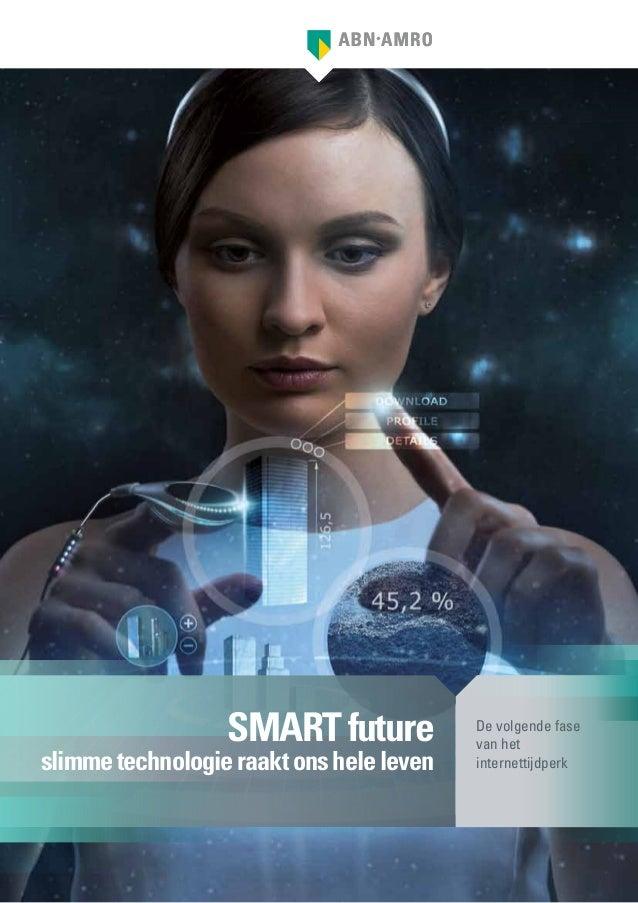 De volgende fase  van het  internettijdperk  SMART future  slimme technologie raakt ons hele leven