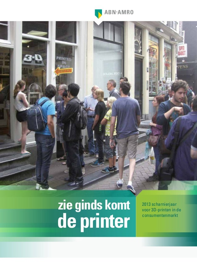 zie ginds komt  de printer  2013 scharnierjaar voor 3D-printen in de consumentenmarkt