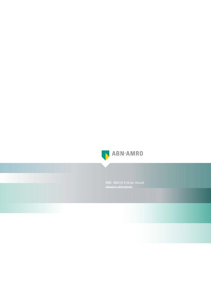 0900 - 0024 (E 0,10 per minuut)abnamro.nl/sectoren