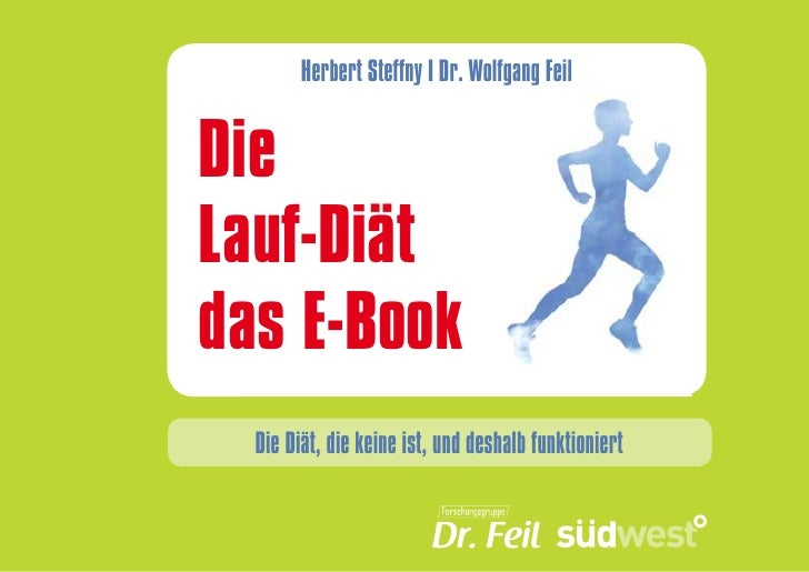 Herbert Steffny I Dr. Wolfgang Feil   Die Lauf-Diät das E-Book   Die Diät, die keine ist, und deshalb funktioniert