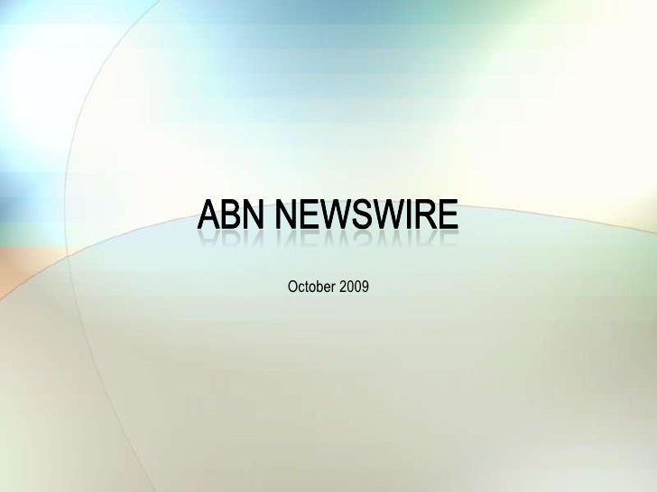 ABN Newswire<br />October 2009<br />