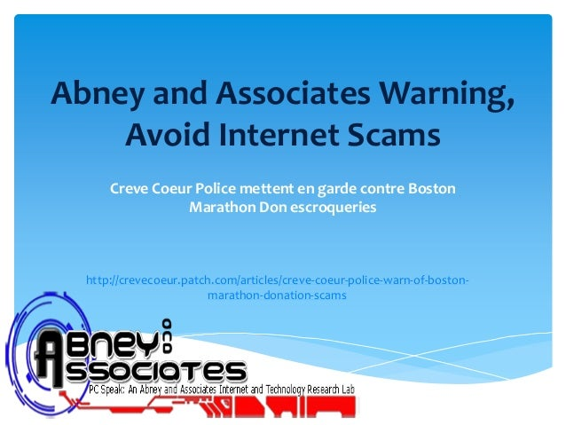 Abney and Associates Warning,Avoid Internet ScamsCreve Coeur Police mettent en garde contre BostonMarathon Don escroquerie...