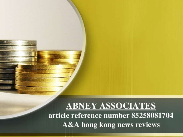 ABNEY ASSOCIATESarticle reference number 85258081704A&A hong kong news reviews