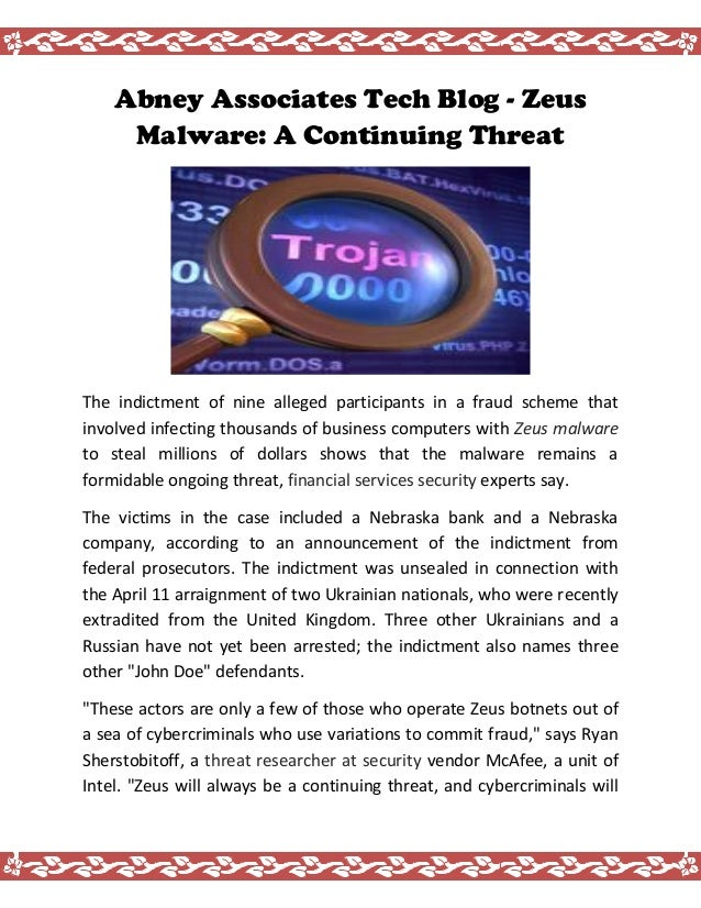 Abney Associates Tech Blog - Zeus Malware: A Continuing Threat The indictment of nine alleged participants in a fraud sche...
