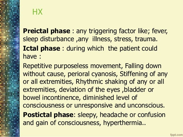 the three main phases of seizure are preictal ictal and postictal In brief, bold activations from the preictal, postictal, and interictal epileptiform discharge analysis appear to be concordant with the clinically driven localization hypothesis, whereas a widespread network of activations is detected during the ictal phase in a partial seizure.