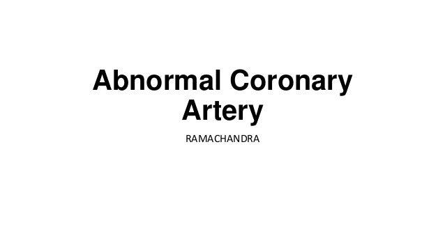 Abnormal Coronary Artery RAMACHANDRA