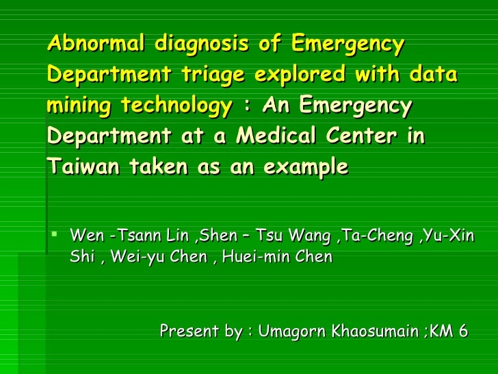 Abnormal diagnosis of Emergency Department triage explored with data mining technology  : An Emergency   Department at a M...