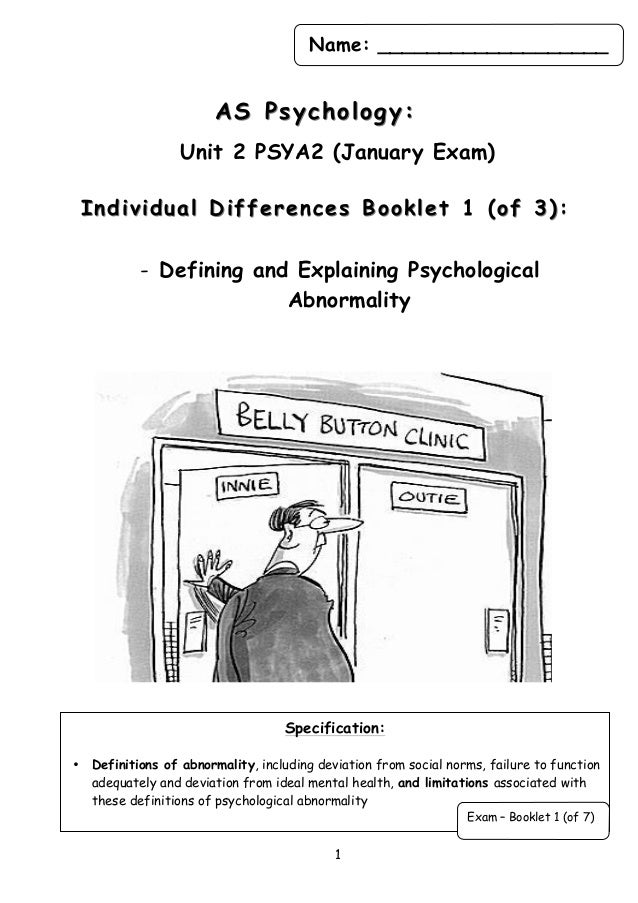 Name: ___________________  AS Psychology: Unit 2 PSYA2 (January Exam) Individual Differences Booklet 1 (of 3 ): - Defining...