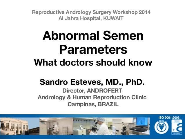 Sandro Esteves, MD., PhD. Director, ANDROFERT Andrology & Human Reproduction Clinic Campinas, BRAZIL Abnormal Semen Parame...