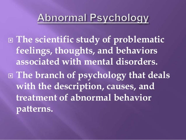study of abnormal behavior