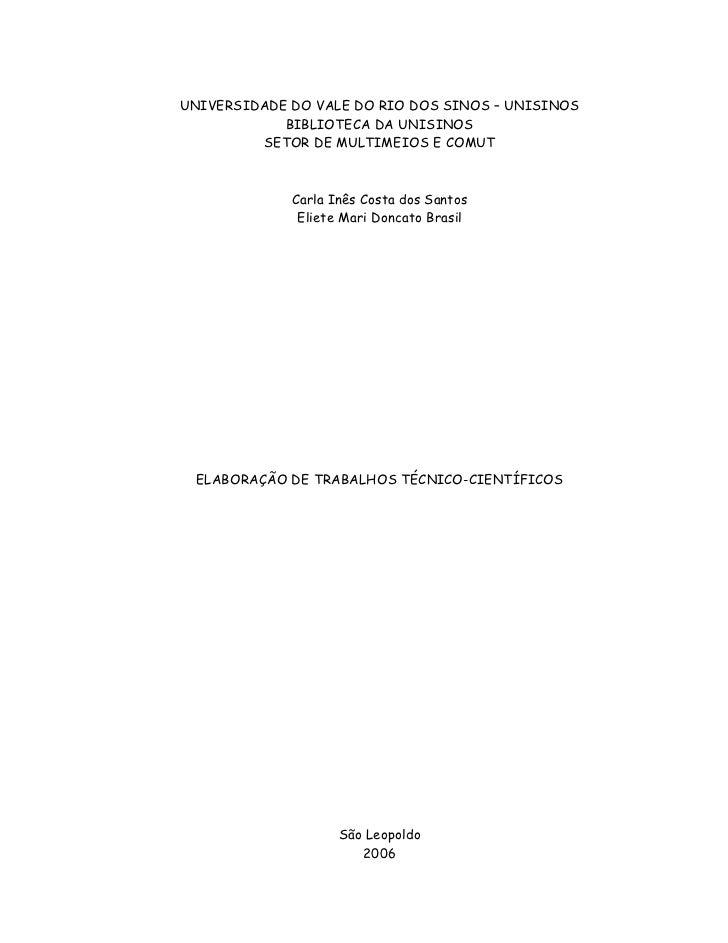 1UNIVERSIDADE DO VALE DO RIO DOS SINOS – UNISINOS            BIBLIOTECA DA UNISINOS         SETOR DE MULTIMEIOS E COMUT   ...