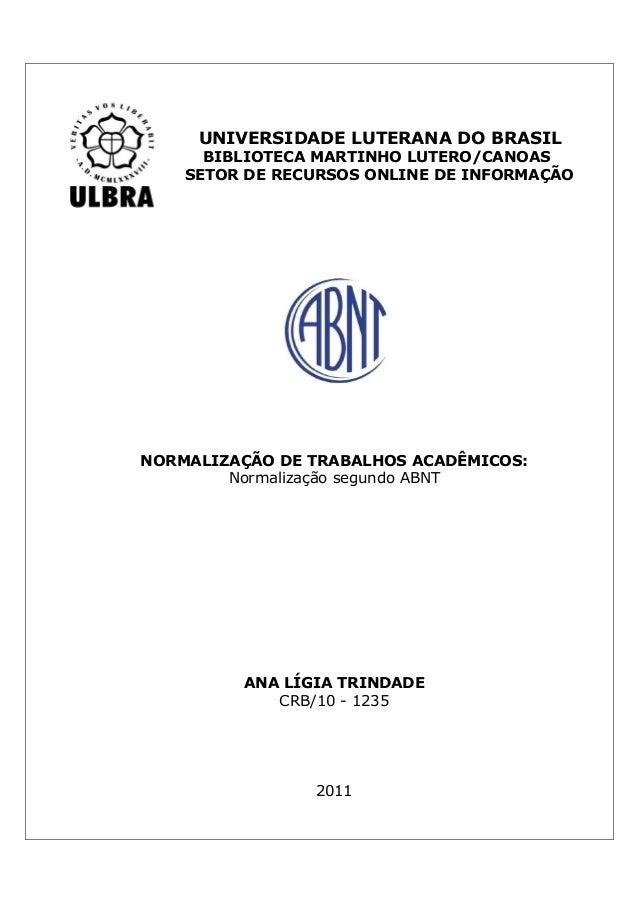 UNIVERSIDADE LUTERANA DO BRASIL BIBLIOTECA MARTINHO LUTERO/CANOAS SETOR DE RECURSOS ONLINE DE INFORMAÇÃO NORMALIZAÇÃO DE T...